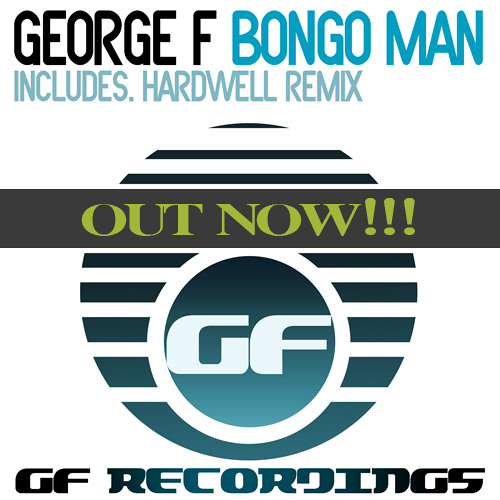 George F - Bongo Man (Hardwell Remix) - GF Recordings