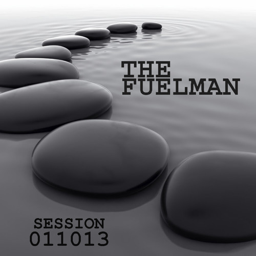 The Fuelman SESSION 011013