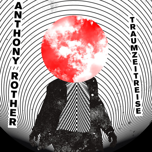 Anthony Rother - Traumzeitreise