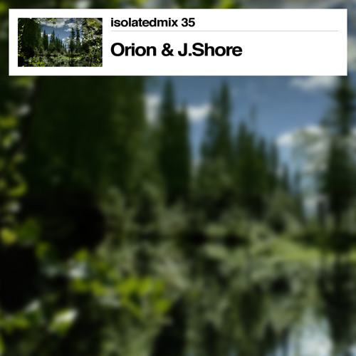 isolatedmix 35 - Orion & J.Shore