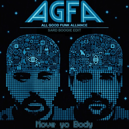 All Good Funk Alliance - Move Yo Body (Sard Boogie Edit)