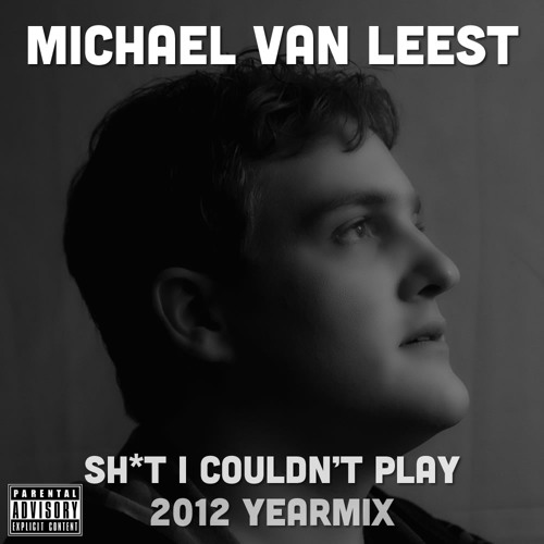 Sh*t I Couldn't Play 2012 Year Mix