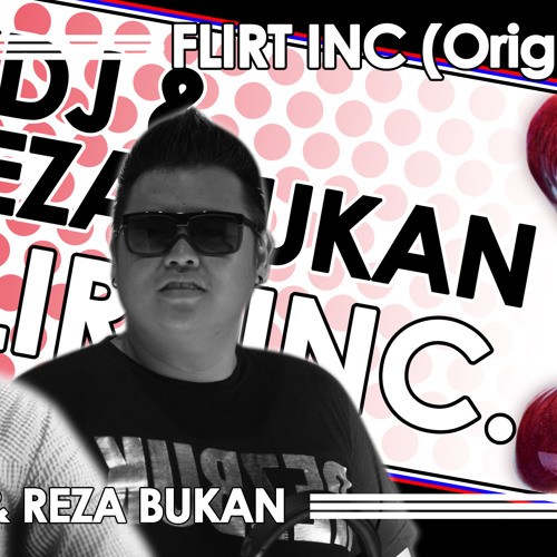 XDJ & Reza Bukan 1945 MF - Flirt Inc (Original) Radio Edit