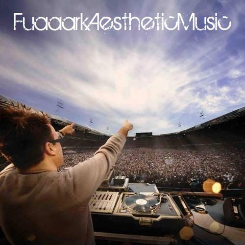FuaaarkAestheticMix 011 (Music On My Mind)