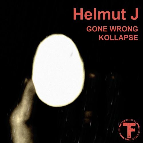 Helmut J - Kollapse (Original) - Triplefire Music