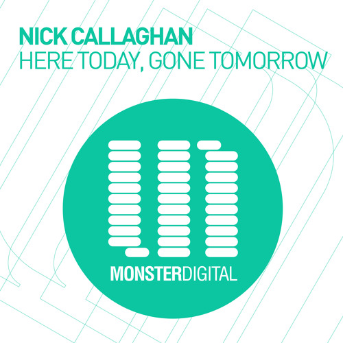 Nick Callaghan - Here today, gone tomorrow (original mix)_PREVIEW  [Monster Digital]