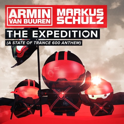 Armin van Buuren & Markus Schulz - The Expedition (ASOT600 Anthem)