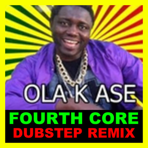 Lory Money - OLA K ASE ( Fourth Core Dubstep Remix)