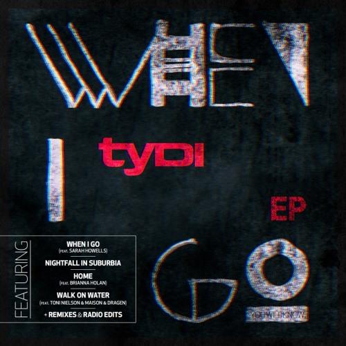 tyDi feat. Sarah Howells - When I Go