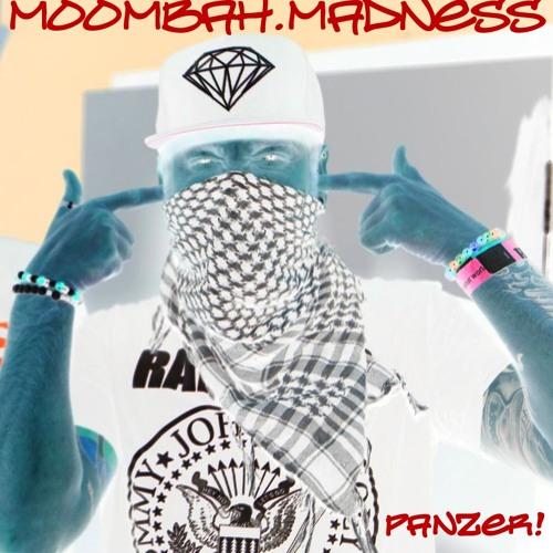 "PANZER! Presents:    "" MOOMBAH.MADNESS ""                 (LIVE MIX)"
