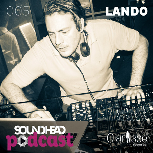 Soundhead Podcast 005 - Lando