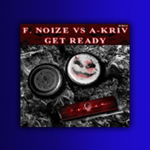 F. Noize vs A-Kriv - Get Ready (Hardcore Malice)
