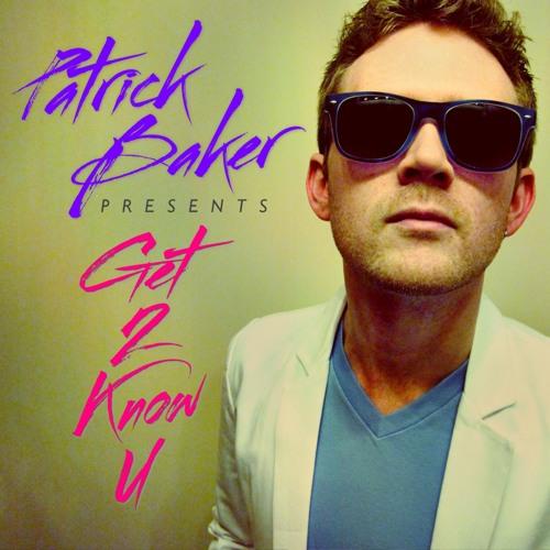 Patrick Baker - Get 2 Know U (Jolie Cherie Remix)