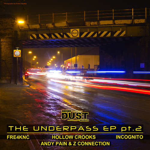 Various Artists - The Underpass EP pt.2 | Dust Audio Digital | Out Now
