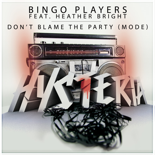 Bingo Players Feat. Heather Bright - Don't Blame The Party (Extended Mix)