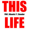 Stouder feat. Khaotic T, PBC - This life