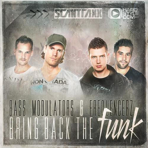 Bass Modulators & Frequencerz - Bring back the Funk (Radio Edit)