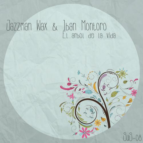 Jazzman Wax & Iban Montoro - El Arbol De La Vida (Original mix) - SUS008