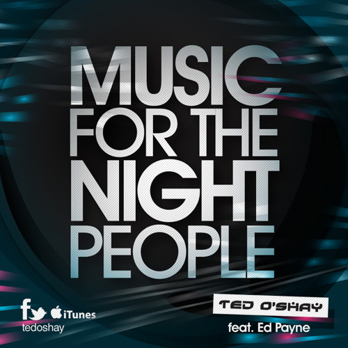 """Ted O'Shay Feat. Ed Payne """"Music For The Night People"""" WIP"""