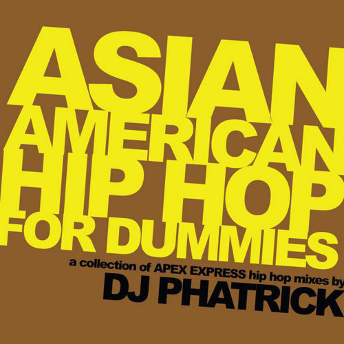 Asian American Hip Hop For Dummies