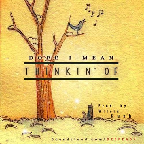 DOPEiMEAN - Thinkin' Of