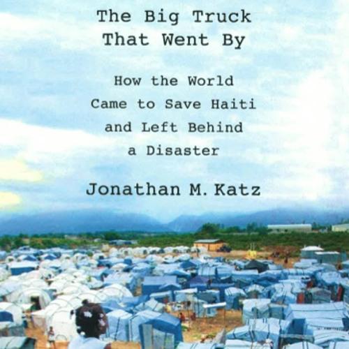 Jonathan Katz on Where the Money Went in Haiti