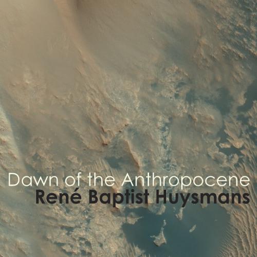 Dawn of the Anthropocene (ET35, 2012)
