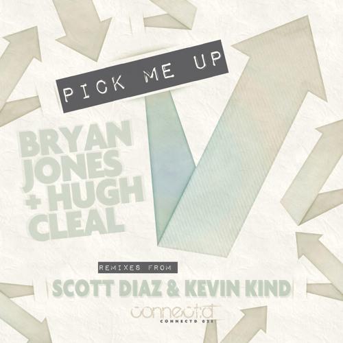 Bryan Jones & Hugh Cleal - Pick Me Up (Scott Diaz Funk Excursion) // OUT NOW!