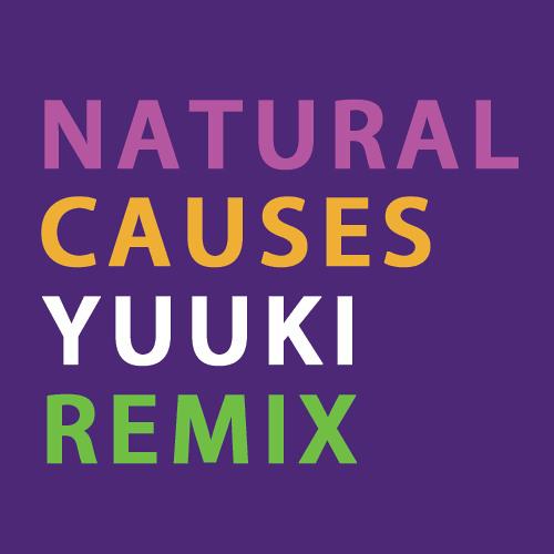 Natural Causes (Yuuki Matthews Remix)