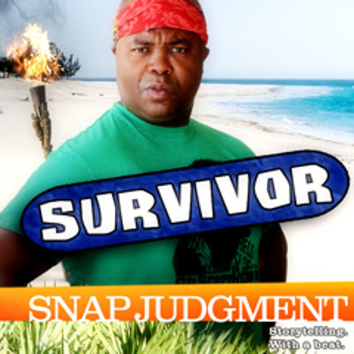 "Listen to the entire Snap Judgment episode, ""Survivor"""