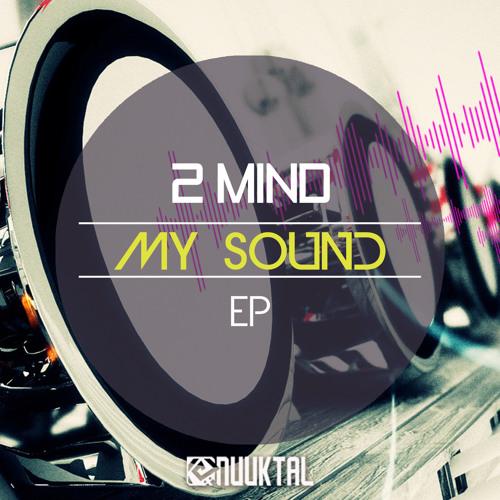 2 Mind - My Sound (Original Mix)