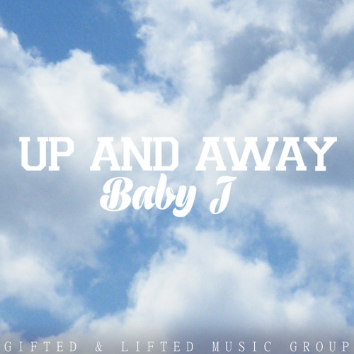 Baby J - Up & Away (GNL MUSIC GROUP)