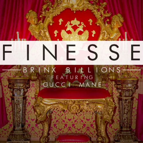 Finesse by Brinx Billions ft. Gucci Mane