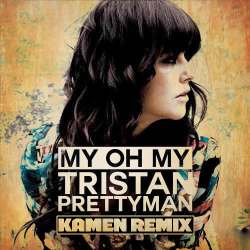 FREE TRACK - Tristan Prettyman - My Oh My (Kamen Remix) - Download Link in Description