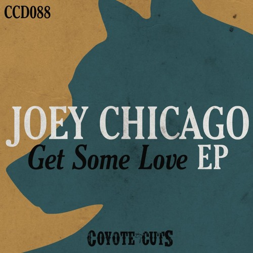 Joey Chicago-Get some love EP (COYOTE CUTS)(OUT NOW !!!)