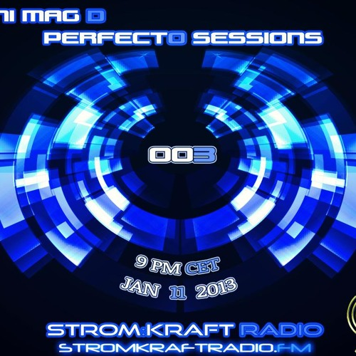 PERFECTO SESSIONS 003 - StromKraft Radio Jan 11th 2013 ( Supported by DJ George Acosta)