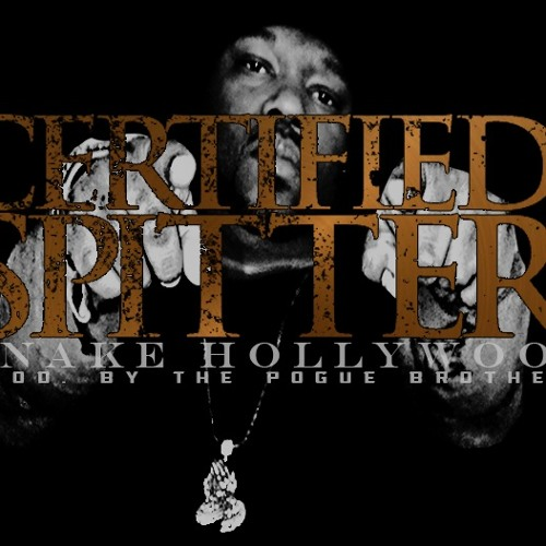 Snake Hollywood - Certified Spitter (2013)