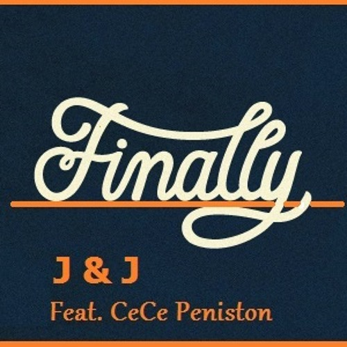 J & J Feat. CeCe Peniston - Finally (Original Mix) UNSIGNED