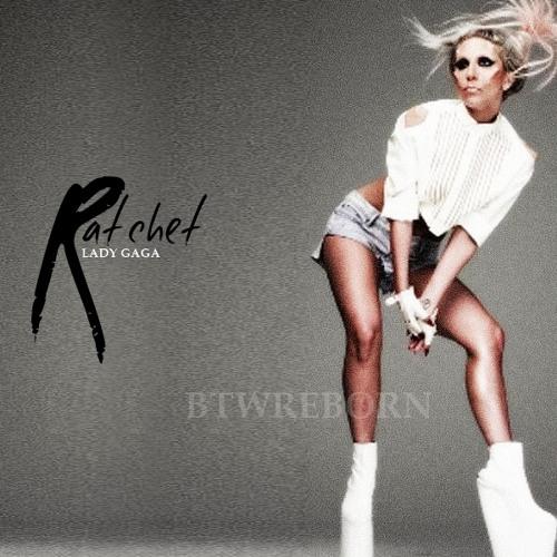 Lady Gaga - Ratchet (DJ White Shadow Demo) HQ