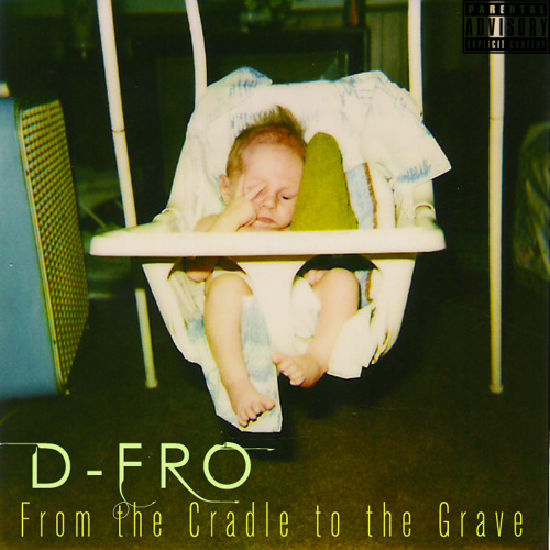D-Fro - Cradle to Grave (Prod. by D-Fro)