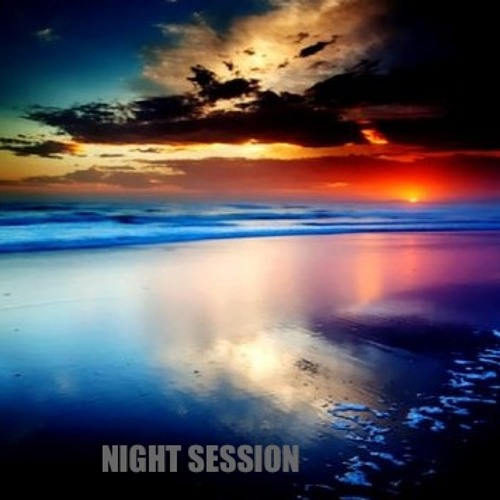 """Night Session / that`s what i`m talking about"""" Mix"""