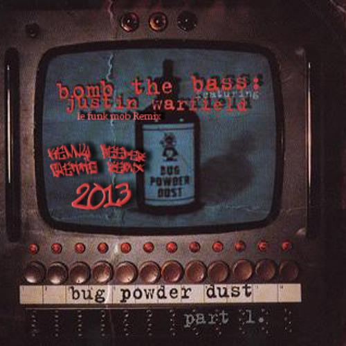 Bomb da bass - Bug powder dust (La funk Mob Vs Kenny Beeper Remix)