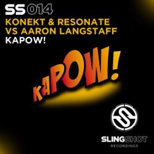 Konekt & Rich Resonate Vs Aaron Langstaff - KAPOW! (Slingshot Recordings) OUT NOW!