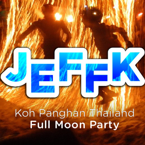 JEFFK - Full Moon Party @ Koh Panghan Thailand 2012