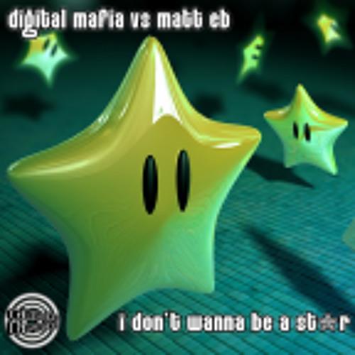 Digital Mafia & Matt E.B - I Don't Wanna Be A Star **Out Now On Cheeky Tracks**