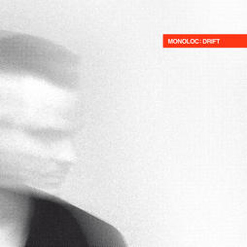 Monoloc-Drift /CLR AlbumPodcast