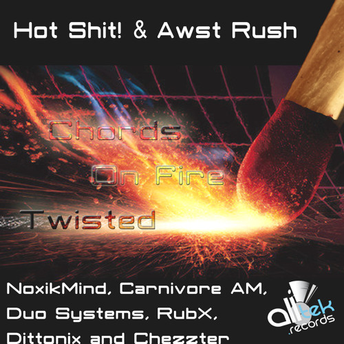 Hot Shit! & Awst Rush - Chords On Fire (Carnivore AM Remix)