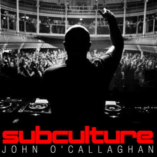 John O'Callaghan Subculture 73 LIVE from Subculture Dublin Dec 26th