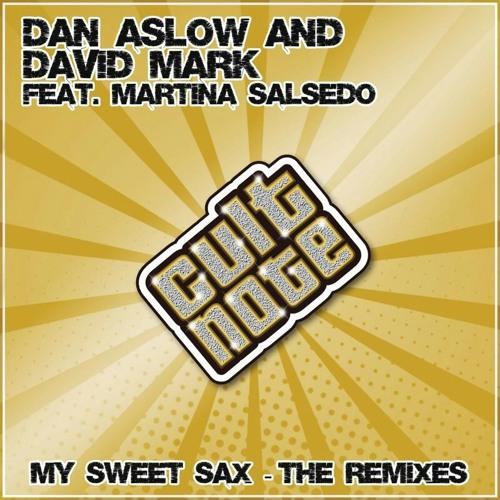 Dan Aslow & David Mark Feat. Martina Salsedo - My Sweet Sax (Radio mix)