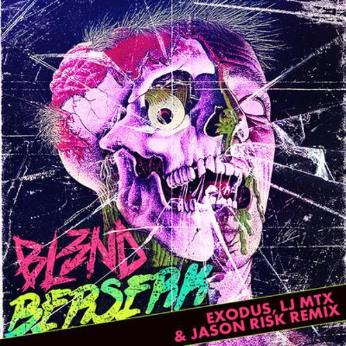 [Beatport Electro #24] Bl3nd - Berserk (Exodus, LJ MTX & Jason Risk Preview)[Lokosound]